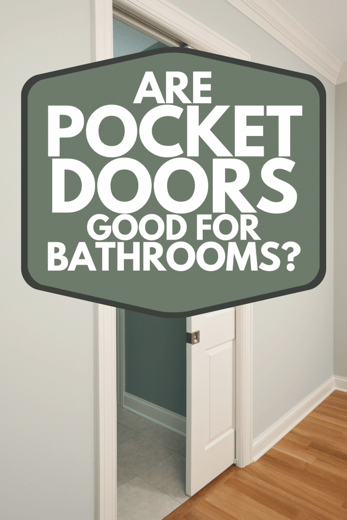 New pocket door in a house bedroom entrance to bathroom, Are Pocket Doors Good For Bathrooms?