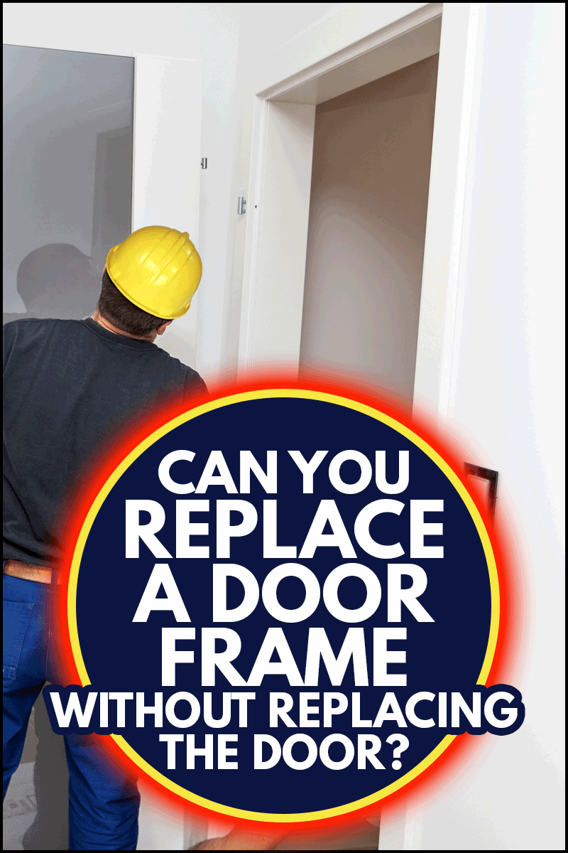 Handyman installing door with an mounting foam in a room. Worker assembles the door frame, Can You Replace A Door Frame Without Replacing The Door?
