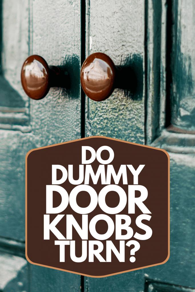 Green french door with dummy door knobs, Do Dummy Door Knobs Turn?