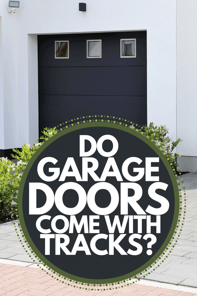 A two modern new garage doors in a residential district, Do Garage Doors Come With Tracks?