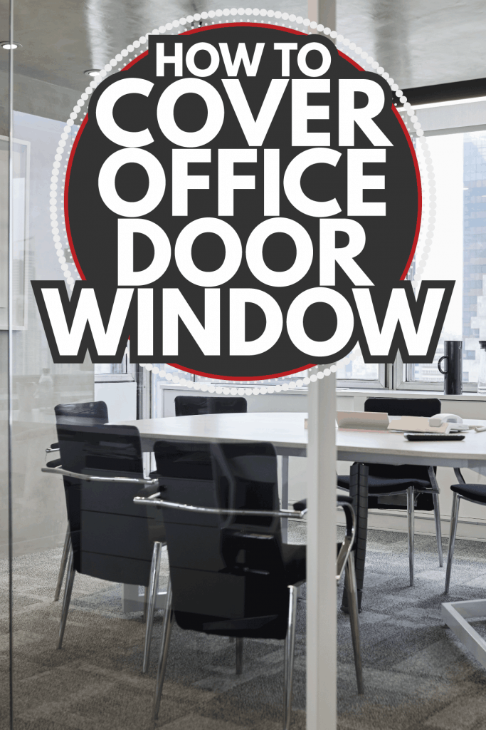 Empty chairs around table in board room. Modern meeting room against window in office. Furniture seen through glass walls in conference room. How To Cover Office Door Window