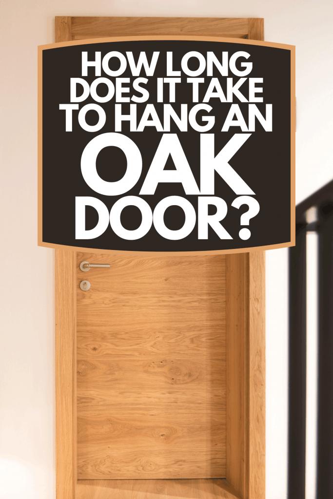 An oak internal door, How Long Does It Take To Hang An Oak Door?