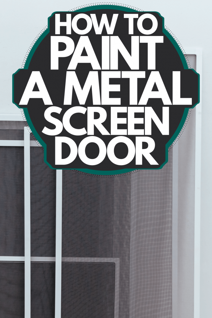 Different sizes of screen doors placed on the side of a room, How To Paint A Metal Screen Door