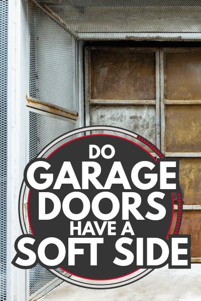 Close up of rusty metal garage door. Do Garage Doors Have A Soft Side