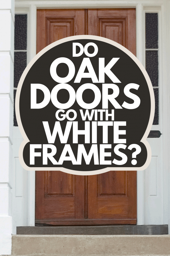 An oak front door entrance of a home with stairs, Do Oak Doors Go With White Frames?