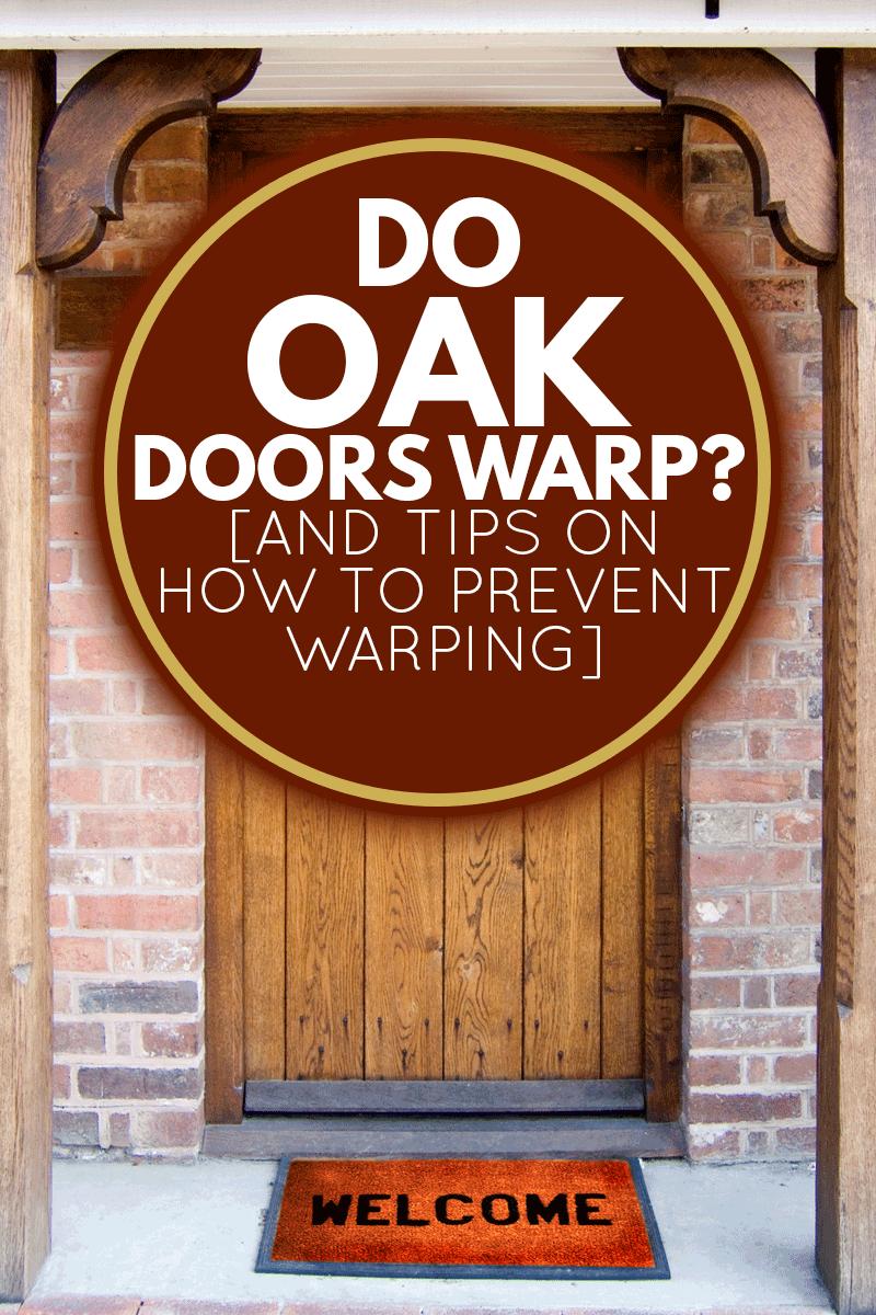 Old Oak Door with Welcome Mat, Do Oak Doors Warp? [And Tips On How To Prevent Warping]