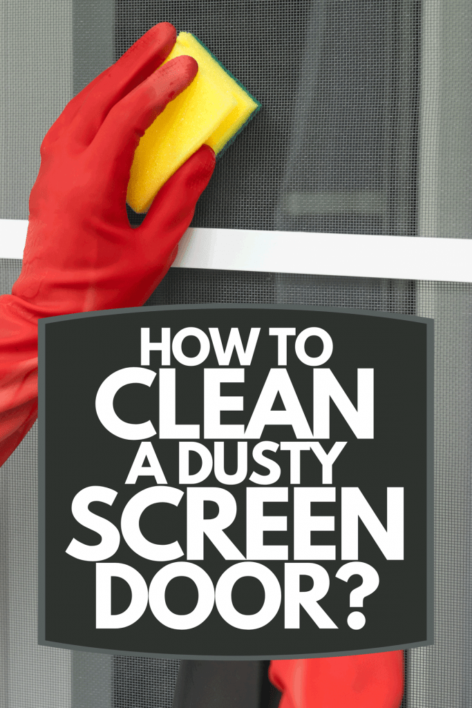 Cleaning service worker in red rubber gloves cleaning screen door using a spray and sponge, How To Clean A Dusty Screen Door?