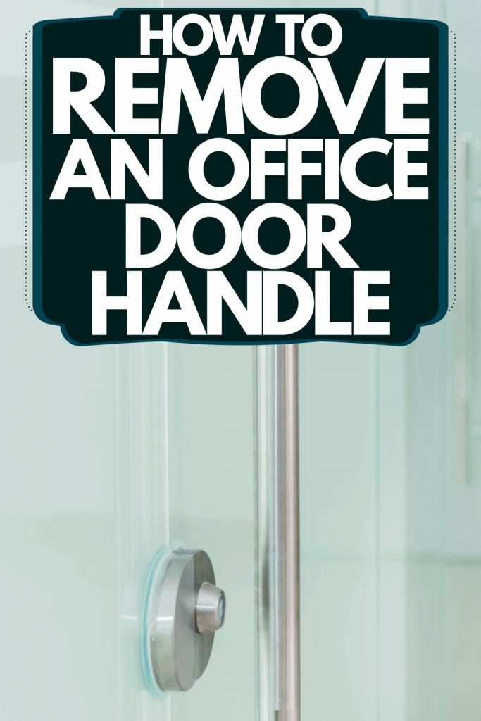 An up close photo of an office door handle, How To Remove An Office Door Handle