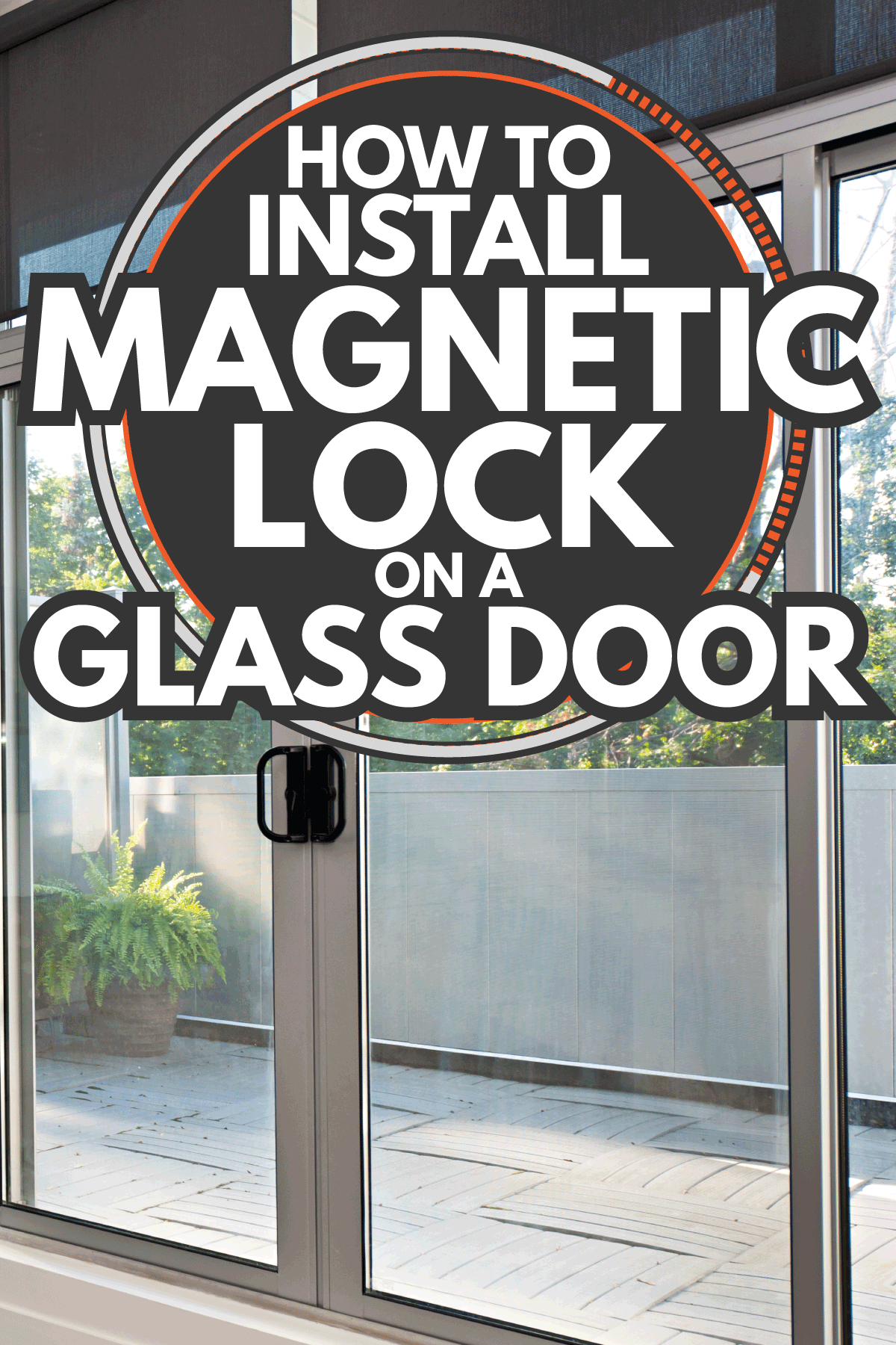 modern living room with glass door leading to open balcony. How To Install Magnetic Lock On A Glass Door