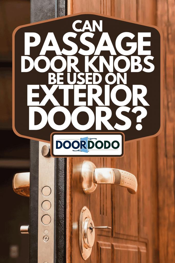 A golden handle, lock with the key of a brown front door, Can Passage Door Knobs Be Used On Exterior Doors?