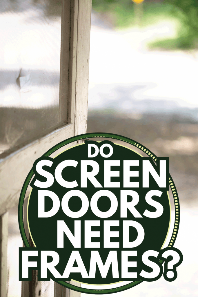 Close up of an open, retro porch door. Do Screen Doors Need Frames