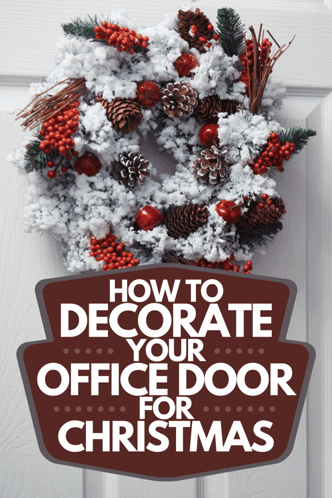 A white door with Christmas wreath, How To Decorate Your Office Door For Christmas