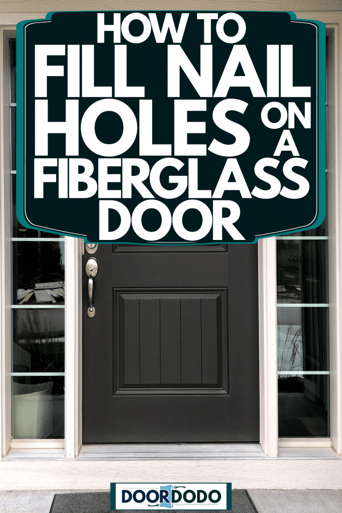 A brown front door with glass panels and an emerald painted wooden exterior siding, How To Fill Nail Holes On A Fiberglass Door