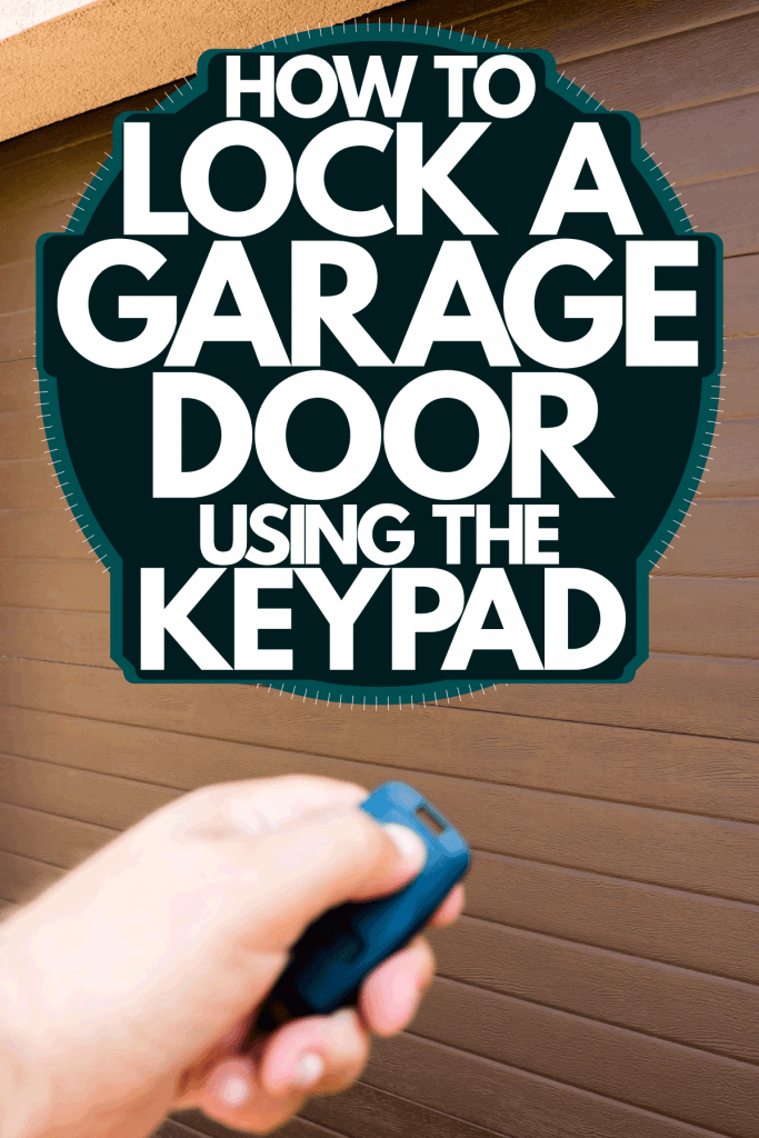 A man using a remote to open the garage door, ow To Lock A Garage Door Using The Keypad