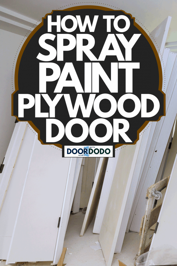 White door coming in different sizes inside a room, How To Spray Paint A Plywood Door
