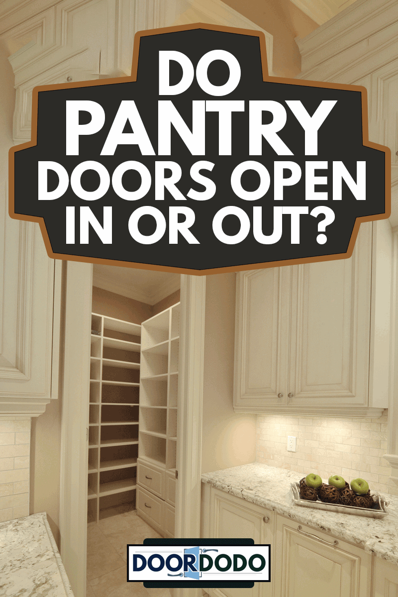 Open kitchen pantry, Do Pantry Doors Open In Or Out?
