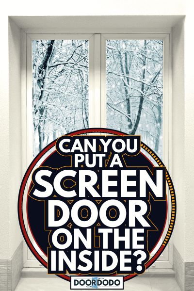 Winter forest and closed white door. Can You Put A Screen Door On The Inside